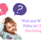 'Wait and Watch' Policy in Child Psychology