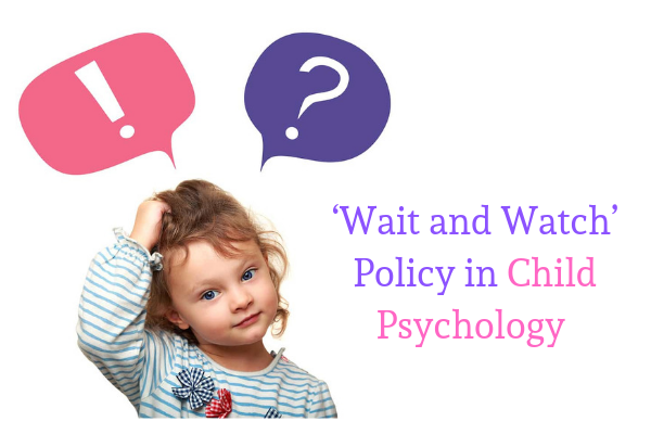 Wait-and-Watch'-Policy-in-Child-Psychology.png