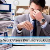 Is Work Stress Burning You Out?
