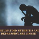 Rheumatoid Arthritis and Depression are Linked