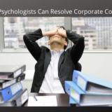 How Psychologists Can Resolve Corporate Conflict?