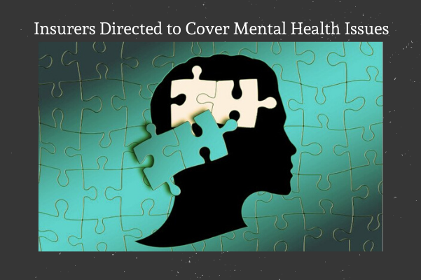 Insurers-Directed-to-Cover-Mental-Health-Issues.png