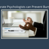 Corporate Psychologists can Prevent Burnout