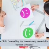 How Child Counseling has become very essential in the current scenario?