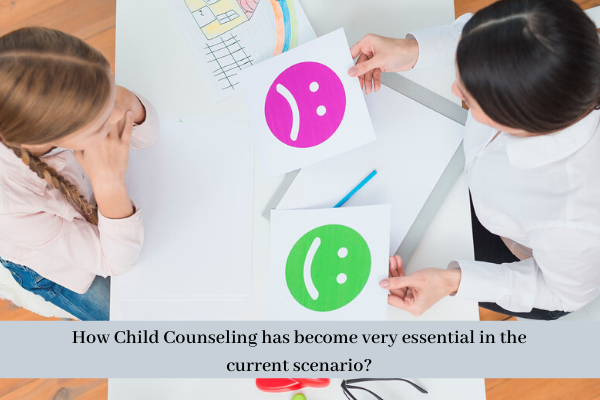 How-Child-Counseling-has-become-very-essential-in-the-current-scenario_.png