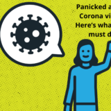 Panicked about Corona virus? Here's what you must do