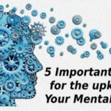 5 Important Things for the upkeep of Your Mental Health