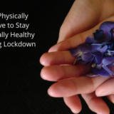 Be Physically Active to Stay Mentally Healthy During Lockdown